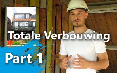 Totale Verbouwing – Part 1 – Intro (met bloopers!)